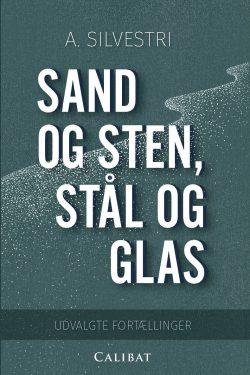 Sand og sten staal og glas