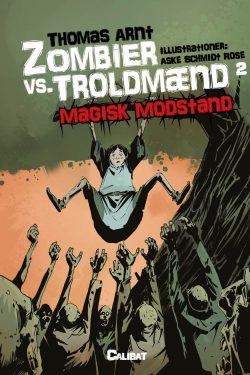 Zombier vs. Troldmænd, Bog 2: Magisk Modstand